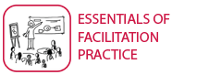 ESSENTIALS OF FACILITATION PRACTICE